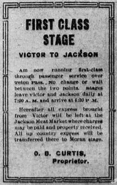 An Ad For Stage Service From Victor Idaho Over Teton Pass To Jackson 1917 Wyoming Tales And Trails