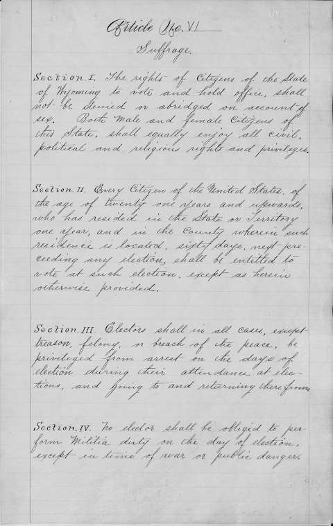 Article Six of the the Wyoming Constitution in its original, handwritten form. Section 1 guarantees votes along with civil, religious and political rights to women and men alike. Wyoming State Archives.