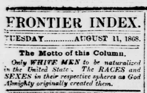 The Frontier Index's motto, from the day the newspaper gleefully announced the death of longtime anti-slavery Congressman Thaddeus Stevens of Pennsylvania. Wyoming Newspapers.